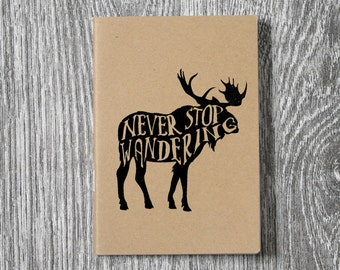 Moose - Never Stop Wandering - Hand-printed Letterpress Notebook - 2 sizes