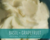 Basil + Grapefruit Whipped Body Butter, Original Formula with Shea Butter and Organic Coconut Oil, Handmade, Small Batch Body Butter