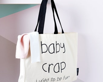 Baby Crap... I used to be fun! Large Tote