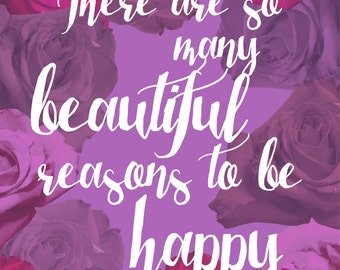 Reasons to Be Happy Print