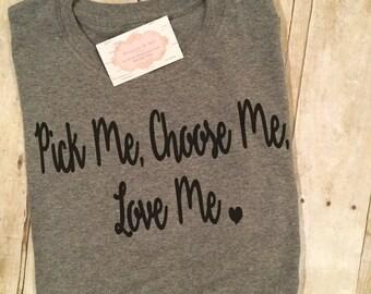 Pick me, Choose Me, Love Me, tee shirt, Greys Anatomy Tee Shirt