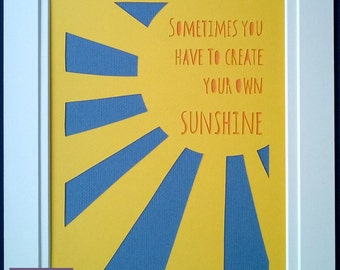 Sometimes you have to make your own sunshine paper cut