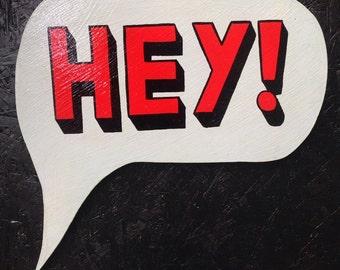 HEY! - Speech Bubble Wood Sign
