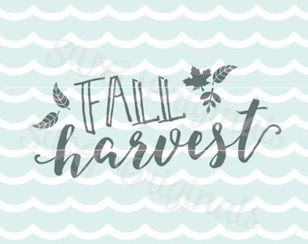 Fall Harvest Thanksgiving Autumn Harvest SVG Vector file. Happy Fall! Cricut Explore and more! Happy Thanksgiving!
