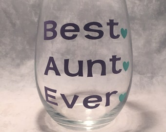 Aunt Wine Glass - Best Aunt Ever Wine Glass- Gift for Aunts