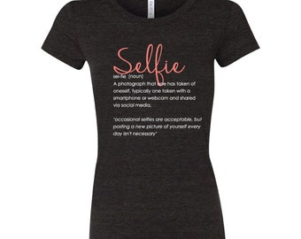 Selfie T-shirt, Ladies Selfie T-shirt, Selfie Tee, Short Sleeve T-shirt