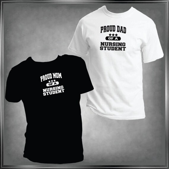 Proud Of Our Nurses And Their Family: Proud Mom Or Dad Of A Nursing Student T Shirt Or U-Decide