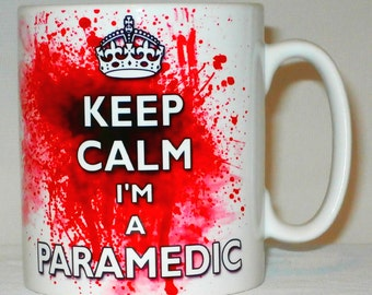 Keep Calm I'm A Paramedic Blood Splatter Mug Can Personalise Funny Bloody Gift