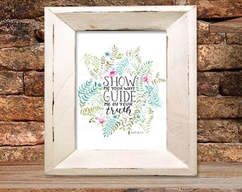 Bible Verse 8x10 Wall Art Printable - Show Me Your Ways, Guide Me Print - Psalm 25:4-5 - Hand Lettering Calligraphy - INSTANT DOWNLOAD