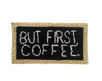 BUT FIRST, COFFEE || Coffee Lover Gift funny coffee mug patches iron on punk patches for jackets coffee patch applique canvas backpack 0381