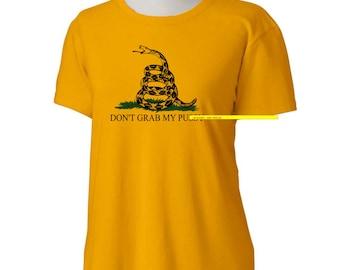 Don't Grab My P*ssy T-Shirt - ladies Tshirt womens sizes S-3Xl - many colors - donald trump president hillary clinton gadsden flag mature
