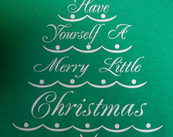 """Custom Christmas T-Shirts """"Have Yourself a Merry Little Christmas"""""""