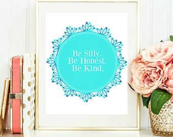 Be Silly Be Honest Be Kind Printable Quote, Wall Art Print, Ralph Waldo Emerson  8x10 INSTANT Download