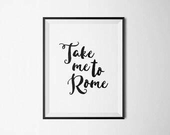 Rome Print, Rome Art, Rome Wall Art, Take Me To Rome Print, Take Me To Rome Printable, Roman Holiday Poster, Rome Art Print, Travel Print