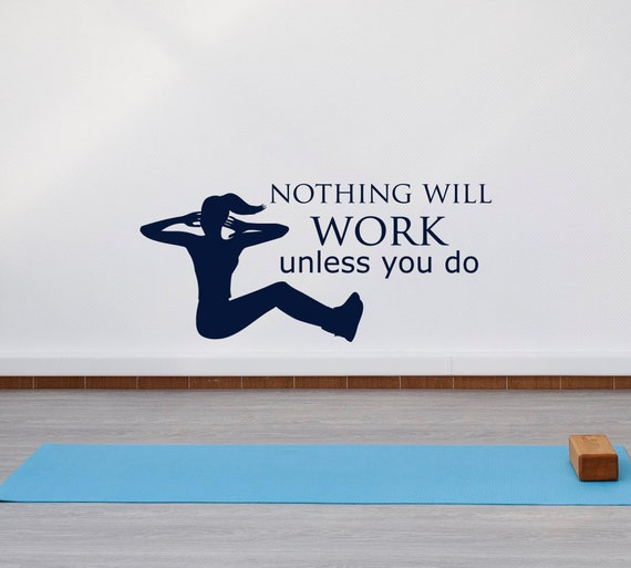 motivational wall decals quotes nothing will work unless you