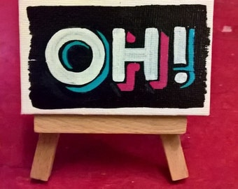 Mini hand painted canvas 'OH!'