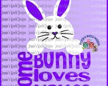 Some Bunny Loves You Bunny SVG Cut File