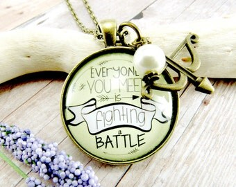 Counselor Gift Everyone Fights a Battle Survivor Inspirational Jewelry Necklace Pendant Social Worker Encouragement Gift