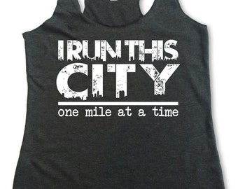 I Run This City One Mile at a Time Tank Top. Run This Town Tank. Running Tank Top. Marathon Shirt. Triblend Racerback Tank