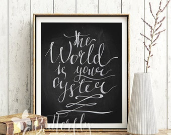 Adventure print, Handwritten quote, The world is your oyster, Chalkboard print, Adventure Calligraphy, Wanderlust typography art  print