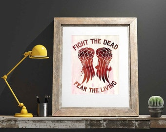 Fight the dead Fear te living watercolor Wall Art ,Printable Art, Inspirational Quote,Wall Art Prints, Digital Download