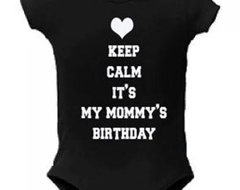 Keep Calm It's My Mommy's Birthday Baby Bodysuit Fast Shipping