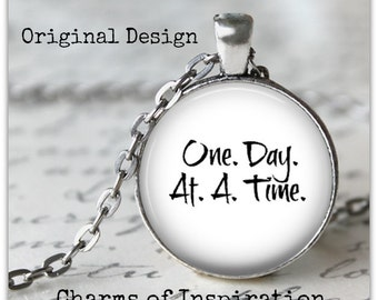 One Day At A Time Quote Necklace AA Recovery Quote Jewelry Recovery Gift Sobriety Jewelry NA Recovery Encouragement Gift Recovery Keychain