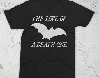 Love of a Death One T-Shirt
