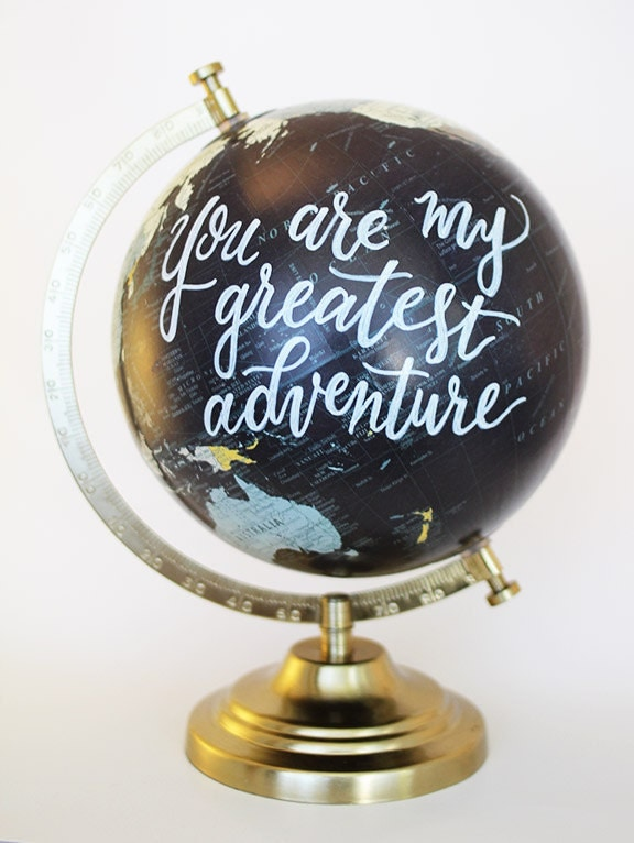 Hand Lettered Painted Globe // You Are My Greatest Adventure // Calligraphy Globe