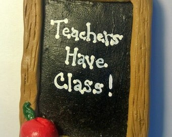 Teachers Have Class Magnet/Necklace