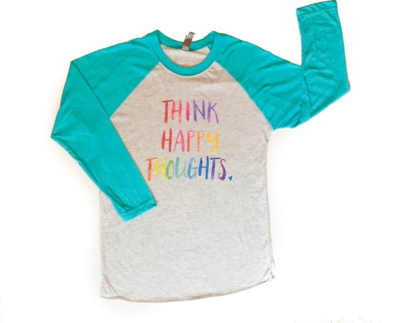 Think Happy Thoughts Raglan Tee