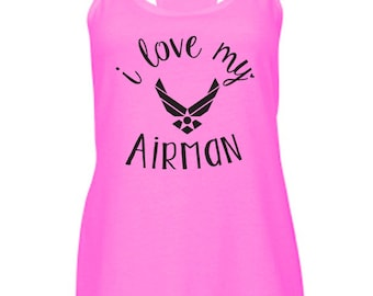 I Love My Airman Tank. Air Force Airman military. Wife girlfriend fiance mom sister. Homecoming deployment. America Patriotic Milso