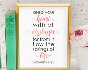 Proverbs 4:23 Printable Wall Art 8x10, 5x7, 11x14, Spring Bible Verse Scripture Digital Print, Spring Decor, Spring Wall Art, Spring Sign