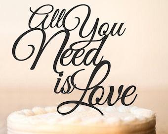 All You Need is Love Cake Topper, Custom Wedding Cake Topper, Wedding Cake Decor, Love Cake Topper, Custom Cake Topper (0015)