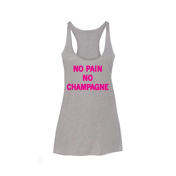 Champagne campaign, Champagne tank top, Champagne shirt, Motivationl Tank Top, No pain no champagne