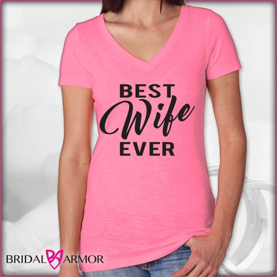 T with sayings wifey vneck shirt best wife ever by bridalarmor for Bridal shower t shirt sayings