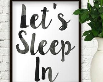 Let's Sleep In, Sleep All Day, Sleep, Bedroom Decor, Bedroom Wall Decor, Bedroom Wall Art, Bedroom Wall Decal, Bedroom Art, Bedroom Print