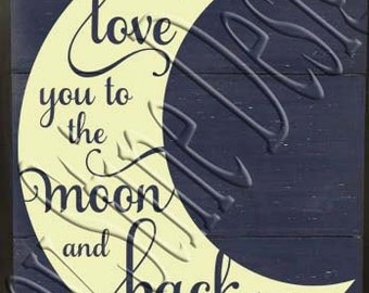 Love you to the moon and back Moon SVG, PNG, JPEG