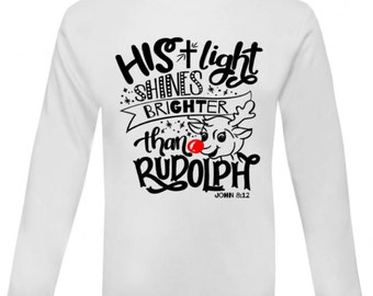 His light shines brighter than Rudolph - Christmas shirt - Kids shirt - Toddler top- Baby tee  - Winter clothes - Holiday top - tee