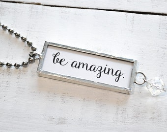 Word Pendants, Necklace, Inspirational Jewelry, Word Jewelry, Be Amazing Quote, Black White Jewelry, Quote Charm, Soldered Glass Pendant