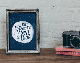 I love you to the Moon and Back Printable Quote