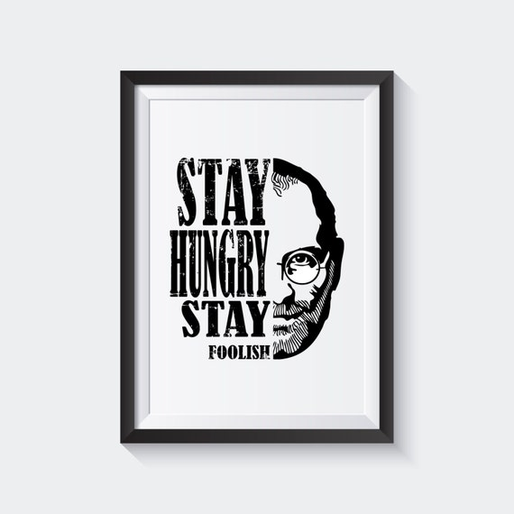 Motivational Poster Stay Hungry Stay Foolish