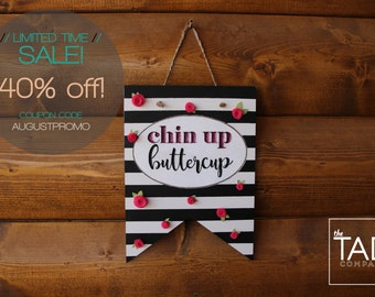 Hanging Banner Sign- Chin Up Buttercup Decor- Glitter, Hot Pink, Floral, Girly, Flag