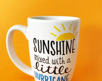 Funny Mugs, Funny Friend Gift, Funny Coffee Mug, You Are My Sunshine, Funny Mugs For Women, Sunshine Mixed With A Little Hurricane, Birthday