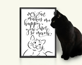 Cat quote Cat art print Cat printable Typography quotes Kitten poster Cat wall art decor Cat lover gift Black & white art Cat makes me happy