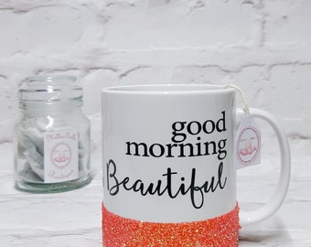 Good morning beautiful mug, Inspirational mug, Novelty mug, Quote mug, Glitter mug, Gift for her