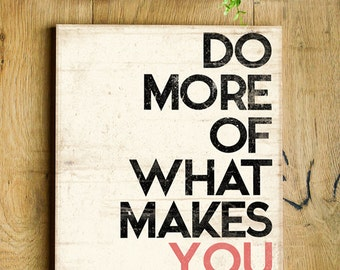 Do More of What Makes You Happy - Inspirational Word Art on Wood Panel - Ready to Hang 12x16