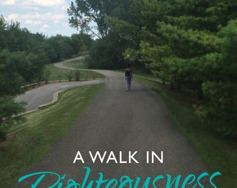 A Walk in Righteousness