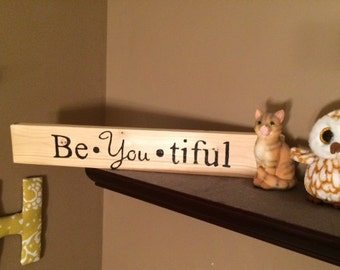 Be-You-tiful Wood Sign, Wood Engravings, Rustic Wood Signs, Wood Decor