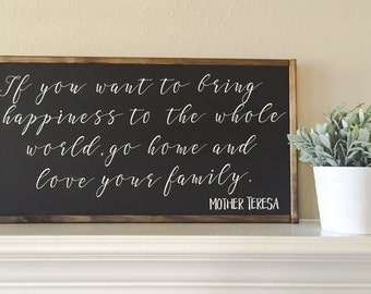 """1x2 Mother Teresa """"If you want to bring happiness to the whole world, go home and love your family"""" sign, farmhouse, spiritual, christian"""